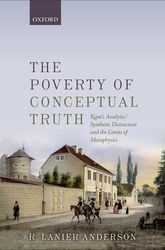 The Poverty of Conceptual TruthKant's Analytic/Synthetic Distinction and the Limits of Metaphysics$