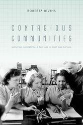 Contagious CommunitiesMedicine, Migration, and the NHS in Post War Britain