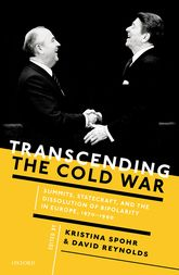 Transcending the Cold WarSummits, Statecraft, and the Dissolution of Bipolarity in Europe, 1970–1990$