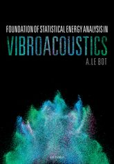 Foundation of Statistical Energy Analysis in Vibroacoustics | Oxford Scholarship Online