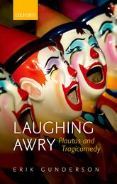 Laughing AwryPlautus and Tragicomedy