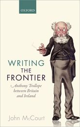 Writing the FrontierAnthony Trollope between Britain and Ireland
