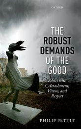The Robust Demands of the GoodEthics with Attachment, Virtue, and Respect$