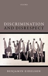 Discrimination and Disrespect - Oxford Scholarship Online