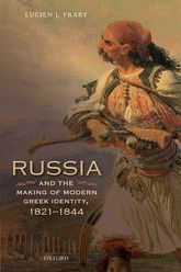Russia and the Making of Modern Greek Identity, 1821–1844$