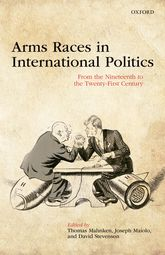 Arms Races in International PoliticsFrom the Nineteenth to the Twenty-First Century
