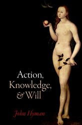 Action, Knowledge, and Will - Oxford Scholarship Online
