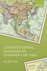 Constitutional Dialogue in Common Law Asia - Oxford Scholarship Online