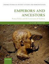 Emperors and AncestorsRoman Rulers and the Constraints of Tradition$