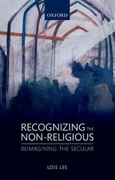 Recognizing the Non-religiousReimagining the Secular$