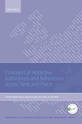 Concepts of Addictive Substances and Behaviours across Time and Place$