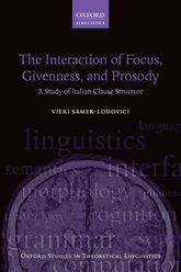 The Interaction of Focus, Givenness, and ProsodyA Study of Italian Clause Structure