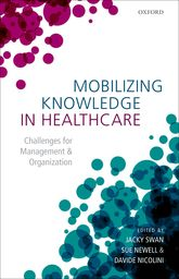 Mobilizing Knowledge in HealthcareChallenges for Management and Organization$