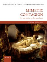 Mimetic ContagionArt and Artifice in Terence's Eunuch