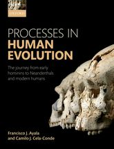 Processes in Human EvolutionThe journey from early hominins to Neandertals and Modern Humans$