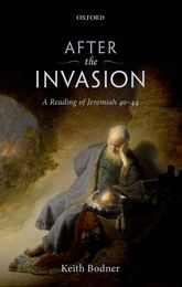 After the Invasion - A Reading of Jeremiah 40-44 | Oxford Scholarship Online