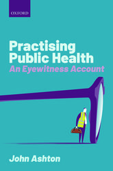 Practising Public HealthAn Eyewitness Account$