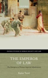 The Emperor of LawThe Emergence of Roman Imperial Adjudication$