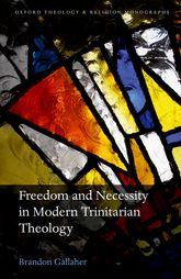 Freedom and Necessity in Modern Trinitarian Theology$