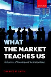 What the Market Teaches UsLimitations of Knowing and Tactics for Doing$