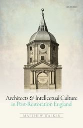 Architects and Intellectual Culture in Post-Restoration England$