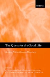 The Quest for the Good LifeAncient Philosophers on Happiness$