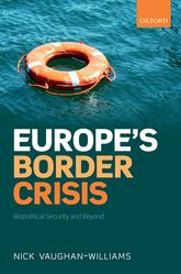 Europe's Border CrisisBiopolitical Security and Beyond$