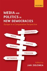 Media and Politics in New DemocraciesEurope in a Comparative Perspective$