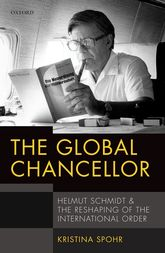 The Global ChancellorHelmut Schmidt and the Reshaping of the International Order$