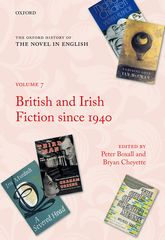 The Oxford History of the Novel in EnglishVolume 7: British and Irish Fiction Since 1940$