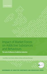 Impact of Market Forces on Addictive Substances and BehavioursThe web of influence of addictive industries