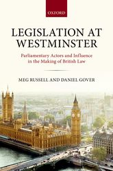 Legislation at WestminsterParliamentary Actors and Influence in the Making of British Law$