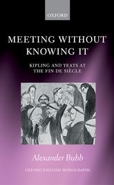 Meeting Without Knowing ItKipling and Yeats at the Fin de Siècle