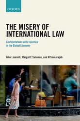 The Misery of International LawConfrontations with Injustice in the Global Economy