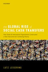 The Global Rise of Social Cash Transfers – How States and International Organizations Constructed a New Instrument for Combating Poverty | Oxford Scholarship Online