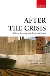 After the Crisis – Reform, Recovery, and Growth in Europe | Oxford Scholarship Online