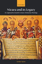 Nicaea and its LegacyAn Approach to Fourth-Century Trinitarian Theology$