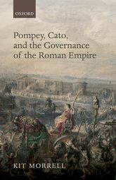 Pompey, Cato, and the Governance of the Roman Empire$