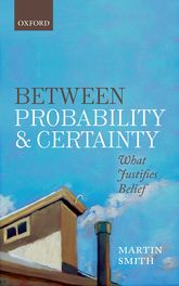 Between Probability and CertaintyWhat Justifies Belief