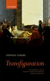 TransfigurationThe Religion of Art in Nineteenth-Century Literature Before Aestheticism$