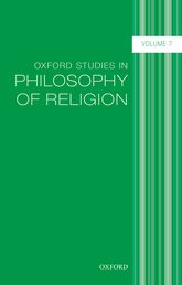 Oxford Studies in Philosophy of Religion – Volume 7 - Oxford Scholarship Online
