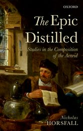 The Epic Distilled – Studies in the Composition of the Aeneid - Oxford Scholarship Online