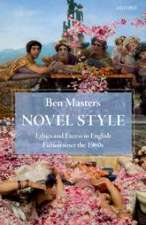 Novel StyleEthics and Excess in English Fiction since the 1960s$