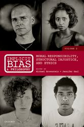 Implicit Bias and Philosophy, Volume 2Moral Responsibility,  Structural Injustice, and Ethics$
