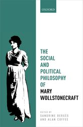 The Social and Political Philosophy of Mary Wollstonecraft$