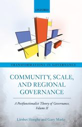 Community, Scale, and Regional GovernanceA Postfunctionalist Theory of Governance, Volume II