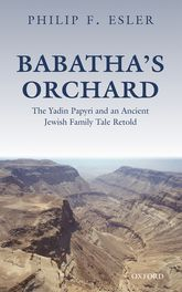 Babatha's OrchardThe Yadin Papyri and an Ancient Jewish Family Tale Retold