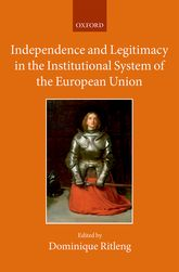Independence and Legitimacy in the Institutional System of the European Union