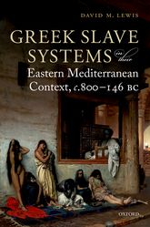 Greek Slave Systems in their Eastern Mediterranean Context, c.800-146 BC