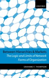 Between Hierarchies and MarketsThe Logic and Limits of Network Forms of Organization